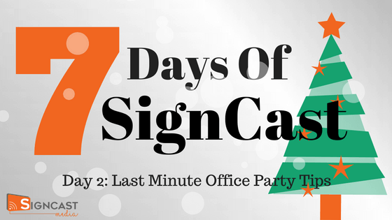 7 days of signcast christmas campaign banner last minute office party tips