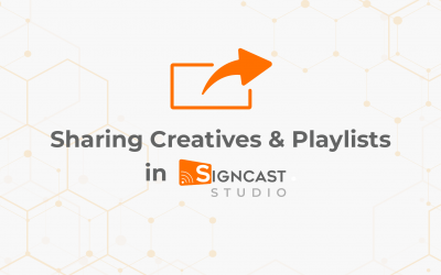 Sharing Creatives & Playlists in Signcast Studio